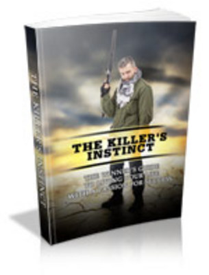 Product picture Develop The Killers Instinct Mind Benefitting Your Success.